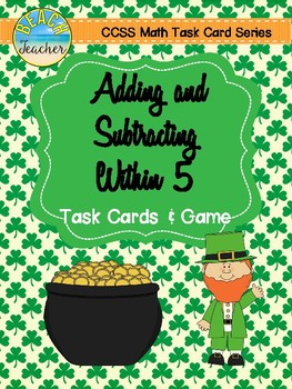 Adding and Subtracting Within 5 Task Cards & Game (March)