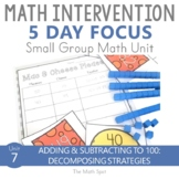 Adding and Subtracting to 100 Decomposing | Math Intervention Unit 2nd Grade