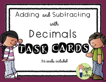 Adding and Subtracting with Decimals - Task Cards