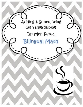 Adding and Subtracting with Regrouping; Sumar y Restar con Reagrupacíon