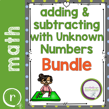 Adding and Subtracting Unknown Missing Numbers Bundle