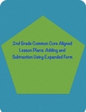 Adding and Subtraction using Expanded Form Common Core Grade 2