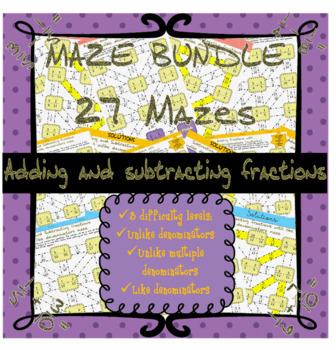 Adding and subtracting fractions mazes (bundle - 27 mazes included)