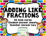 Adding like fractions - 40 task cards