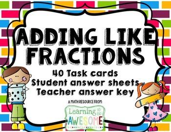 Adding like fractions - 40 task cards