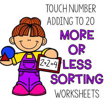 Adding to 20 More or Less Sorting Worksheets (Touch Math Supported)