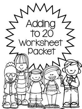 Adding to 20 Worksheet Packet