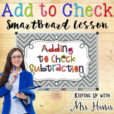 Adding to Check Subtraction SmartBoard Notebook