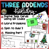 Three Addends - QR Code Hunt, Word Problems, Spin & Add! - Holiday Themed