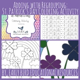 Adding with Regrouping (2 digit addition): St. Patrick's Day Coloring Activity