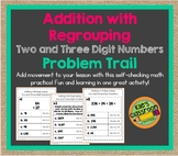 Adding with Regrouping - Two and Three Digit Numbers  Problem Trail