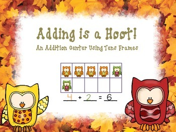 Adding with Tens Frames--Adding is a Hoot!