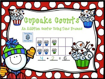 Adding with Tens Frames Math Center--Cupcake Counts