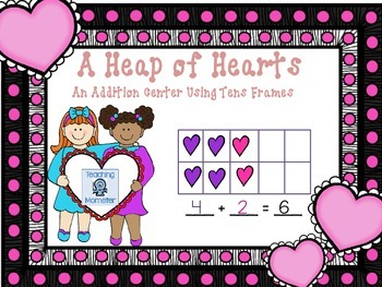 Adding with Tens Frames Math Center--Heaps of Hearts