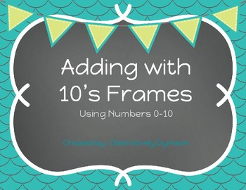 Adding with numbers 0-10 using 10's Frames
