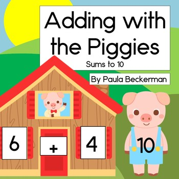Adding to 10 with the Piggies Game and Worksheets