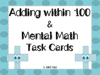 Adding within 100 & Mental Math Common Core Aligned Task Cards