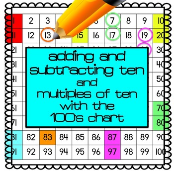 Adding/Subtracting 10 and Multiples of 10 with the 100's Chart Packet