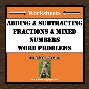 Adding and Subtracting Fractions & Mixed Numbers Word Problems (3 worksheets!)