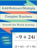 Add/Subtract/Multiply Complex (Imaginary) Numbers Around the World Activity