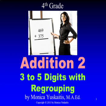 4th Grade Addition 2 - 3 to 5 Digits with Regrouping Powerpoint Lesson