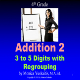 Common Core 4th - Addition 2 - 3 to 5 Digits with Regrouping