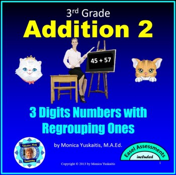 Common Core 3rd - Addition 2 - 3 Digit Addition with Regrouping in Ones Place