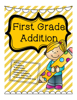 First Grade Addition - vocabulary, seasonal themed pages, answer sheets