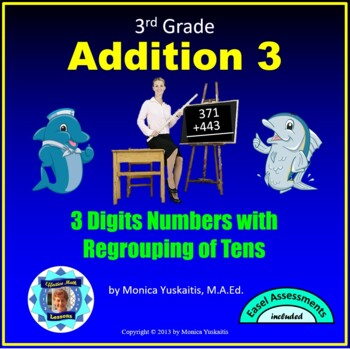 Common Core 3rd - Addition 3 - 3 Digit Addition with Regrouping in Tens Place
