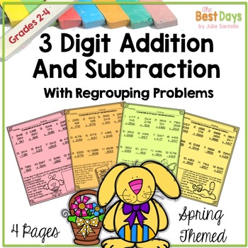 Mixed Regrouping Addition and Subtraction 3 Digit by 3 Digit Spring Themed Pages
