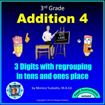 Common Core 3rd - Addition 4 - 3 Digit Addition w Regrouping in Tens & Ones