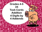 Addition-4 Digits by 4 Addends-Grades 4-5- 24 Task Cards
