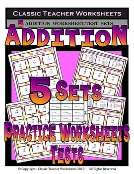 Addition - 5 Sets of Addition Worksheets/Tests Grades 1-2 (1st-2nd Grade)