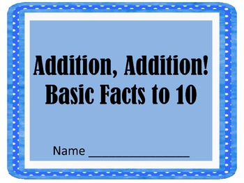 Addition, Addition! Basic Facts to 10