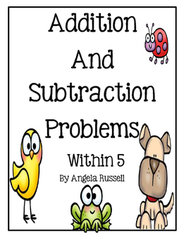 Addition And Subtraction Problems~ Numbers up to 5