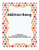Addition Bang: An Addition Fluency Game