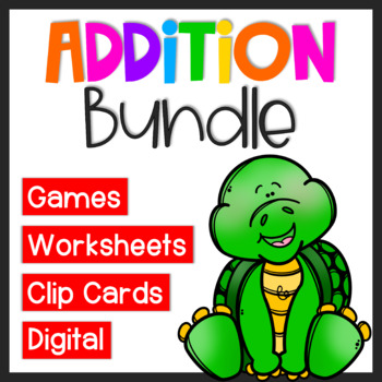 Addition Bundle: Addition Worksheets, Activities and Games for Addition Facts