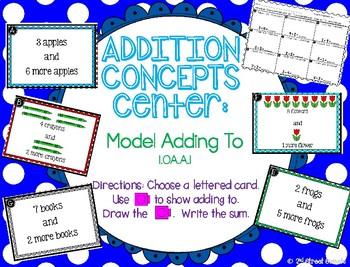 Addition Center: Model Adding to - GO MATH! 1st Grade