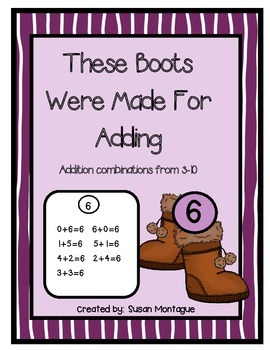 "Addition Combinations from 3-10  ""These Boots Were Made for Adding"""