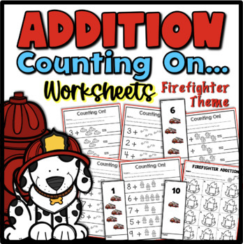 Addition Counting On {Firefighter Theme}