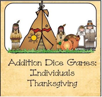 Addition Dice Game ~ Thanksgiving Edition