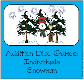 Addition Dice Game ~ Snowman Edition