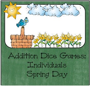Addition Dice Game ~ Spring Day Edition