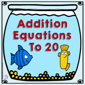 Addition Equations To 20 Fish Bowls