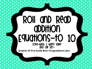 Addition Equations to 10-Roll and Read