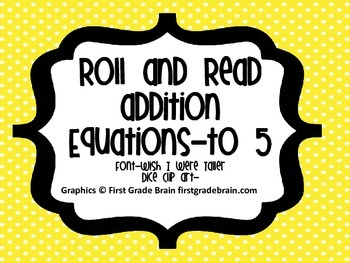 Addition Equations to 5-Roll and Read