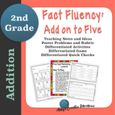Addition Fact Fluency Add on to Five Activities, Assessments, and Game Packet
