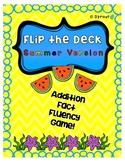 Addition Fact Fluency - Flip the Deck Summer Game!