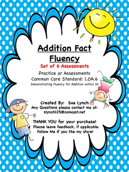 Addition Fact Fluency within 10 (Set of 6) Assessments CCSS 1.OA.6  Answer Keys