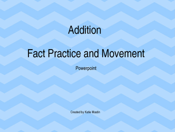 Addition Fact Practice and Movement